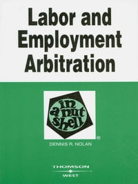 Nolan's Labor and Employment Arbitration in a Nutshell, 2d