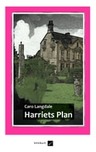 Harriets Plan by Caro Langdale