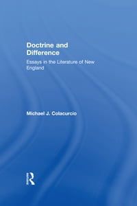 Doctrine and Difference: Essays in the Literature of New England