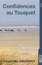 Confidences au Touquet: Tranches de vie by Anouchka Sikorsky