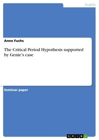 The Critical Period Hypothesis supported by Genie's case