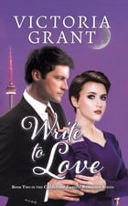Write to Love by Victoria Grant