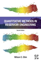 Quantitative Methods in Reservoir Engineering by Wilson C. Chin,  PhD