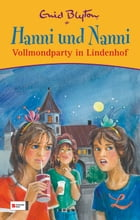 Hanni und Nanni Vollmondparty in Lindenhof by Enid Blyton
