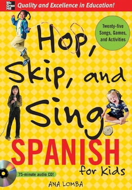 Book Hop, Skip, and Sing Spanish (Book + Audio CD) : An Interactive Audio Program for Kids: An… by Ana Lomba