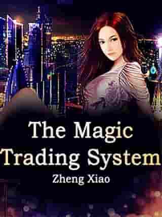 The Magic Trading System: Volume 10