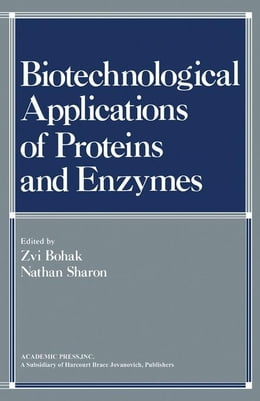 Book Biotechnological Applications of Proteins and Enzymes: Papers Presented at a Conference Honoring… by Bohak, Zvi