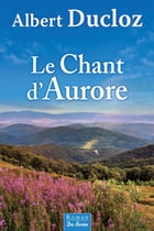 Le Chant d'Aurore by Albert Ducloz