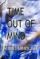 Time Out Of Mind by Shirley Wright