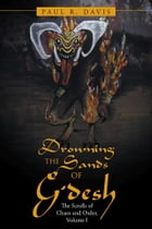 Drowning the Sands of G'desh: The Scrolls of Chaos and Order, Volume I