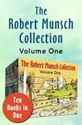 The Robert Munsch Collection Volume One deda5cfc-aead-43fe-896f-a275659f72b3