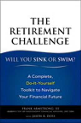Book The Retirement Challenge: Will You Sink or Swim?: A Complete, Do-It-Yourself Toolkit to Navigate… by Frank Armstrong III