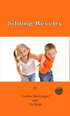 Sibling Revelry by Cynthia MacGregor
