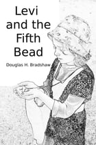 Levi and the Fifth Bead: Levi and His Magic Pants, #3 by Douglas Bradshaw