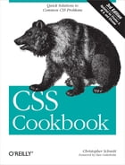 CSS Cookbook: Quick Solutions to Common CSS Problems by Christopher Schmitt