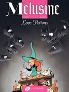 Melusine - Volume 4 - Love Potions by Clarke