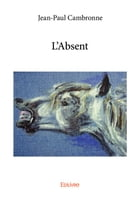 L'Absent by Jean-Paul Cambronne