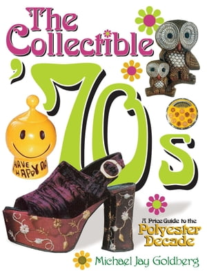 Collectible '70s A Price Guide to the Polyster Decade