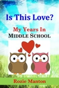 Is This Love? (My Years In Middle School Book 2) 8c991b24-1678-4027-b105-1a7aaaba74a8