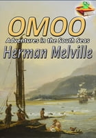 Omoo: A Narrative of Adventures in the South Seas: (With Audiobook Link) by Herman Melville