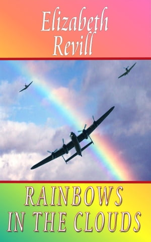 Rainbows In The Clouds by Elizabeth Revill