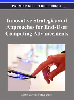 Book Innovative Strategies and Approaches for End-User Computing Advancements by Ashish Dwivedi