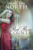 Red Rose County - A Novella