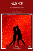 Verbotene Liebe: Amore Band 1 by Finisia Moschiano