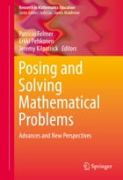 Posing and Solving Mathematical Problems: Advances and New Perspectives by Patricio Felmer