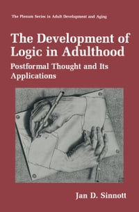The Development of Logic in Adulthood: Postformal Thought and Its Applications
