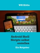 Android Shell Skripte selbst erstellen: Ein Ratgeber by WH Kittle