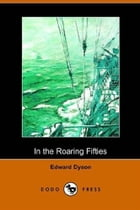 In The Roaring Fifties by Edward Dyson