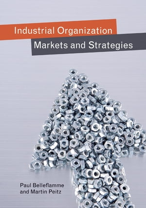 Industrial Organization Markets and Strategies