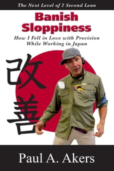 Banish Sloppiness: How I fell in love with precision while working in Japan.