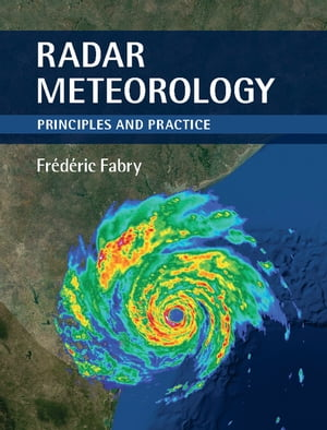 Radar Meteorology Principles and Practice