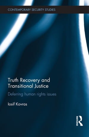 Truth Recovery and Transitional Justice Deferring human rights issues
