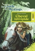 Cheval intrépide (Le ranch des Mustangs) by Sharon Siamon