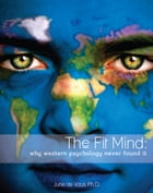 The Fit Mind: Why Western Psychology Never Found It. by Dr June de Vaus