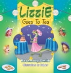 Lizzie Goes to Tea by Rosemary Smith