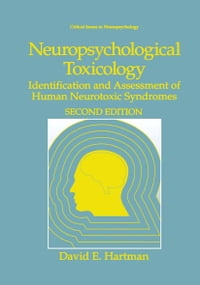 Neuropsychological Toxicology: Identification and Assessment of Human Neurotoxic Syndromes