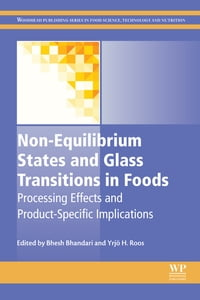 Non-Equilibrium States and Glass Transitions in Foods: Processing Effects and Product-Specific…