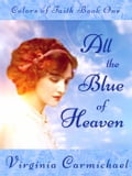 All the Blue of Heaven 8785a637-c168-4620-88d3-055cbd300502