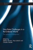 Non-State Challenges in a Re-Ordered World: The Jackals of Westphalia