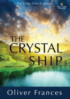 The Crystal Ship by Oliver Frances