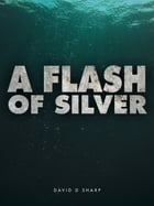A Flash of Silver