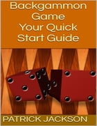 Backgammon Game: Your Quick Start Guide