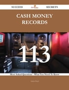 Cash Money Records 113 Success Secrets - 113 Most Asked Questions On Cash Money Records - What You Need To Know