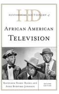 Historical Dictionary of African American Television 6d8aef65-996f-46ad-ad4e-2bcc47015f02