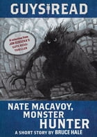 Guys Read: Nate Macavoy, Monster Hunter by Bruce Hale