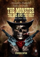The Monster, the Bad and the Ugly by Alessandro Manzetti
